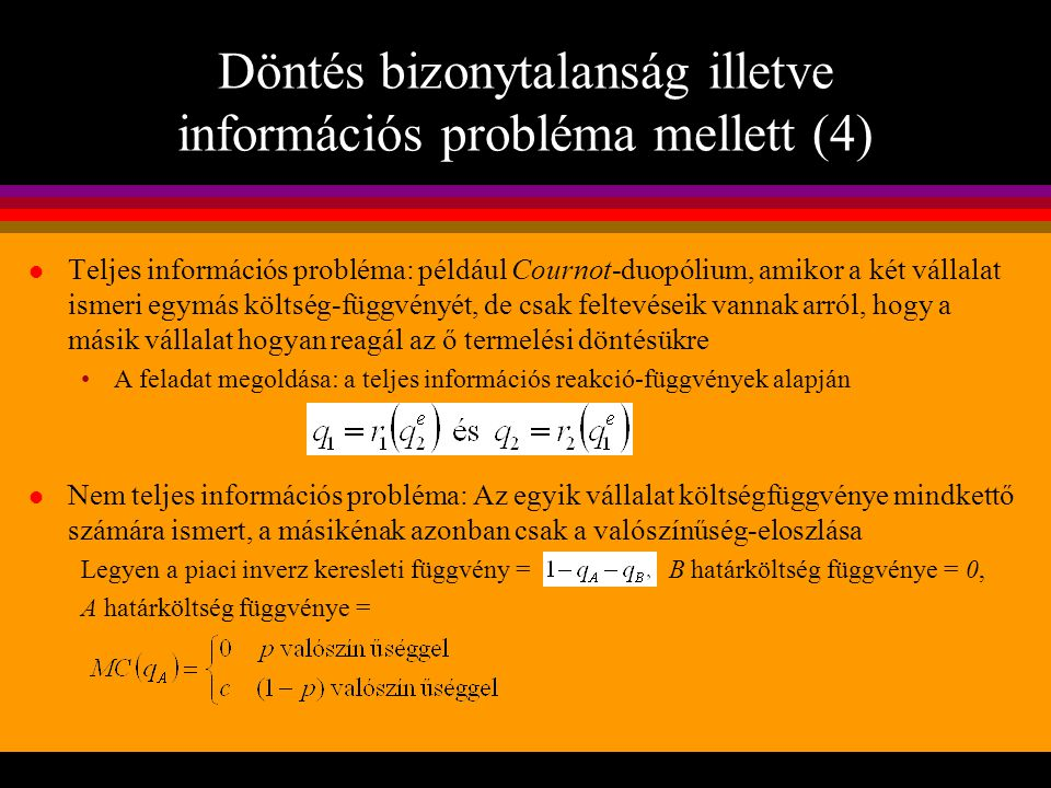 Döntés bizonytalanság illetve információs probléma mellett (4)