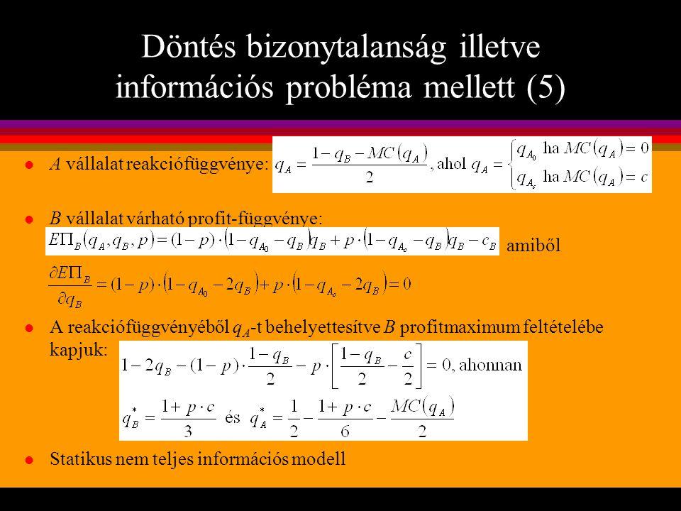 Döntés bizonytalanság illetve információs probléma mellett (5)