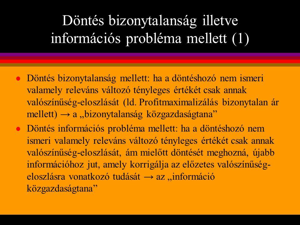 Döntés bizonytalanság illetve információs probléma mellett (1)