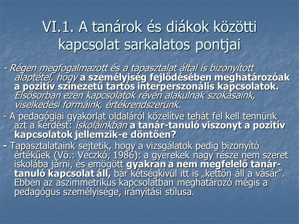 VI.1. A tanárok és diákok közötti kapcsolat sarkalatos pontjai