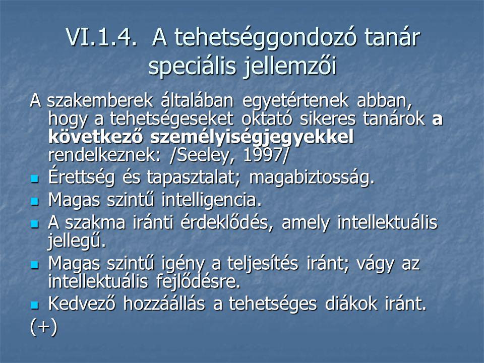 VI.1.4. A tehetséggondozó tanár speciális jellemzői