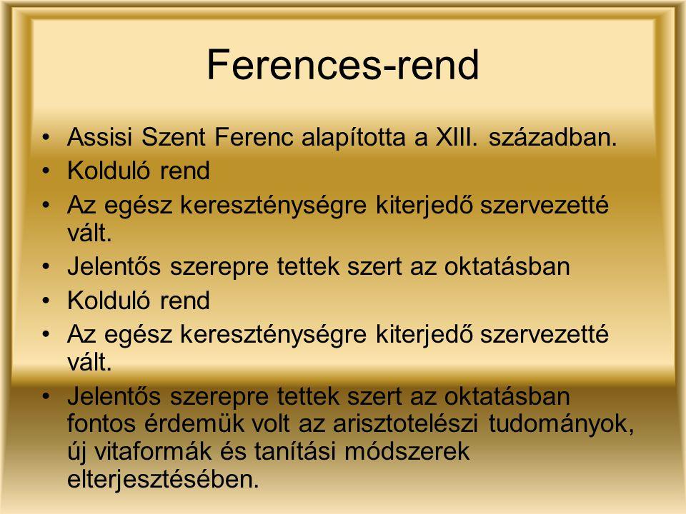Ferences-rend Assisi Szent Ferenc alapította a XIII. században.
