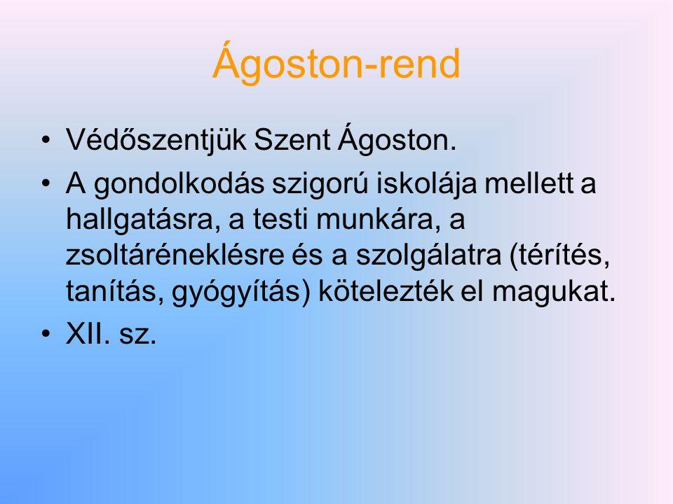 Ágoston-rend Védőszentjük Szent Ágoston.