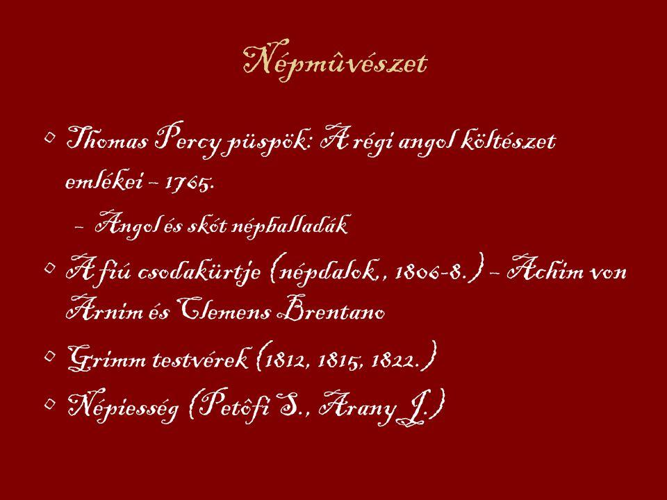 Népmûvészet Thomas Percy püspök: A régi angol költészet emlékei – 1765. Angol és skót népballadák.