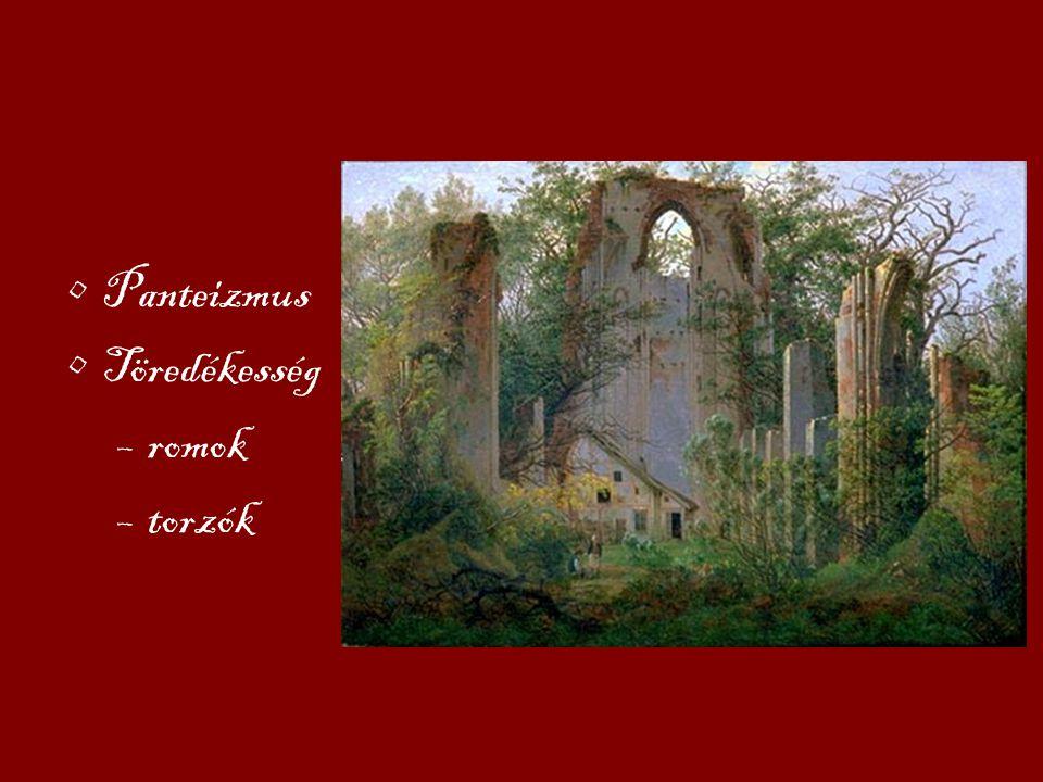 Panteizmus Töredékesség romok torzók