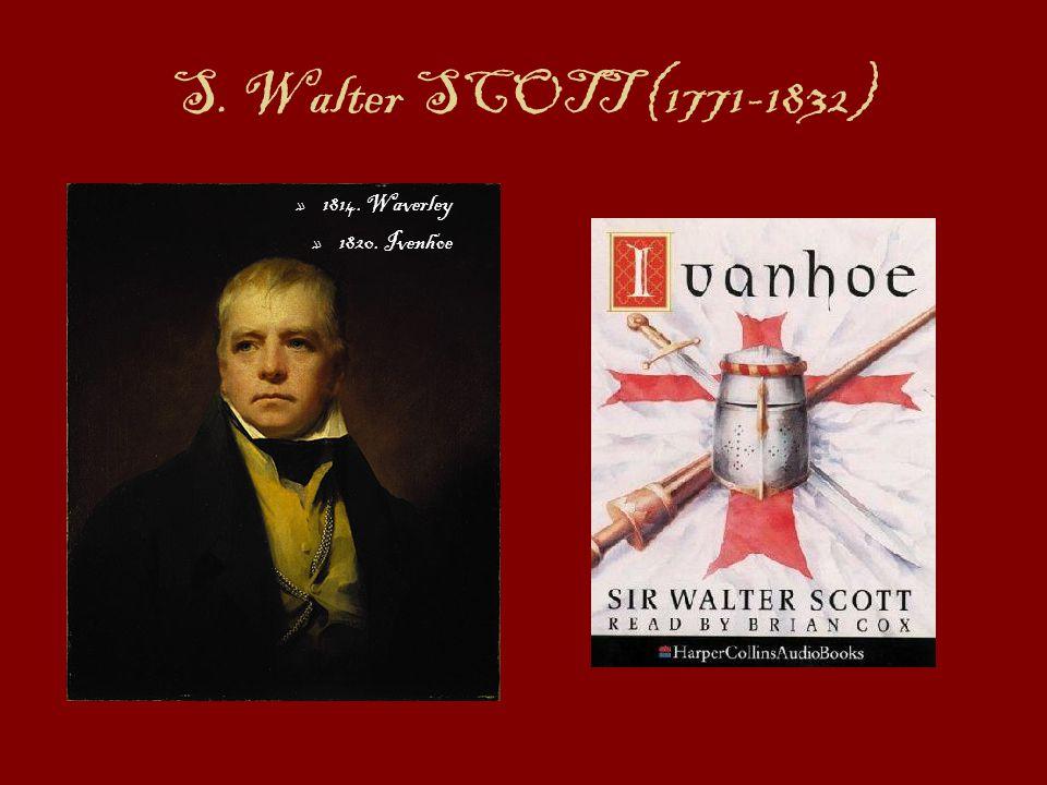 S. Walter SCOTT (1771-1832) 1814. Waverley 1820. Ivenhoe