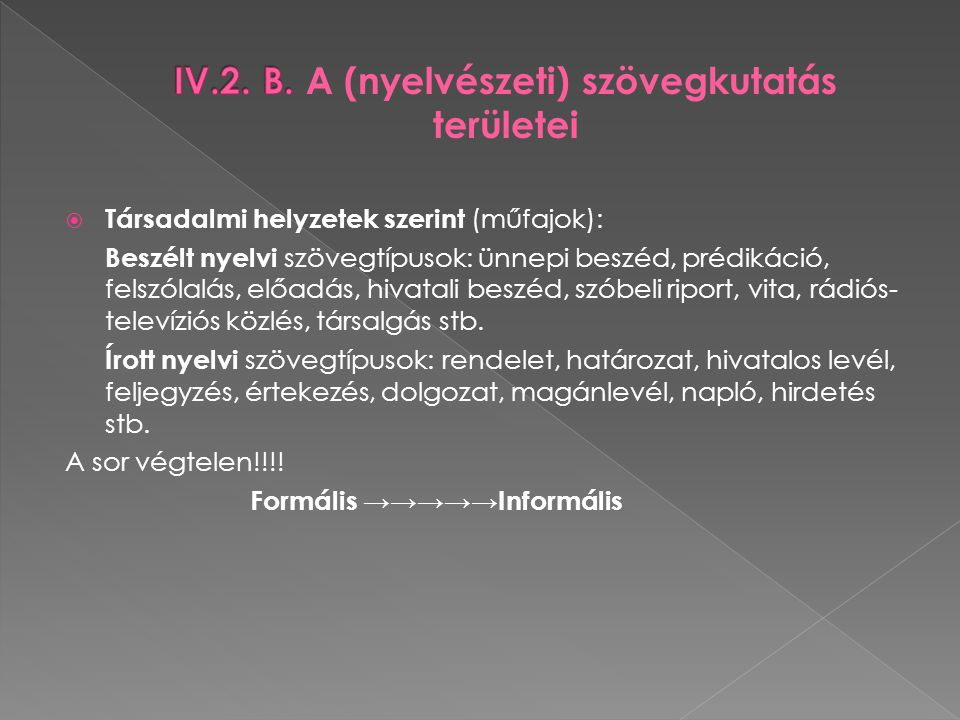 IV.2. B. A (nyelvészeti) szövegkutatás területei