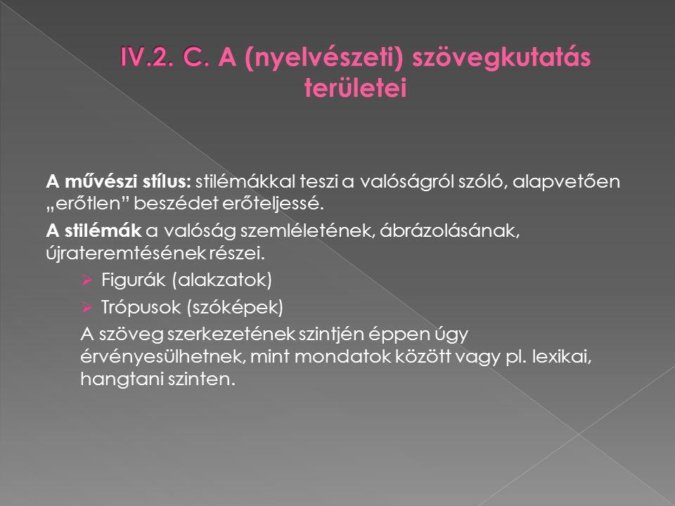 IV.2. C. A (nyelvészeti) szövegkutatás területei