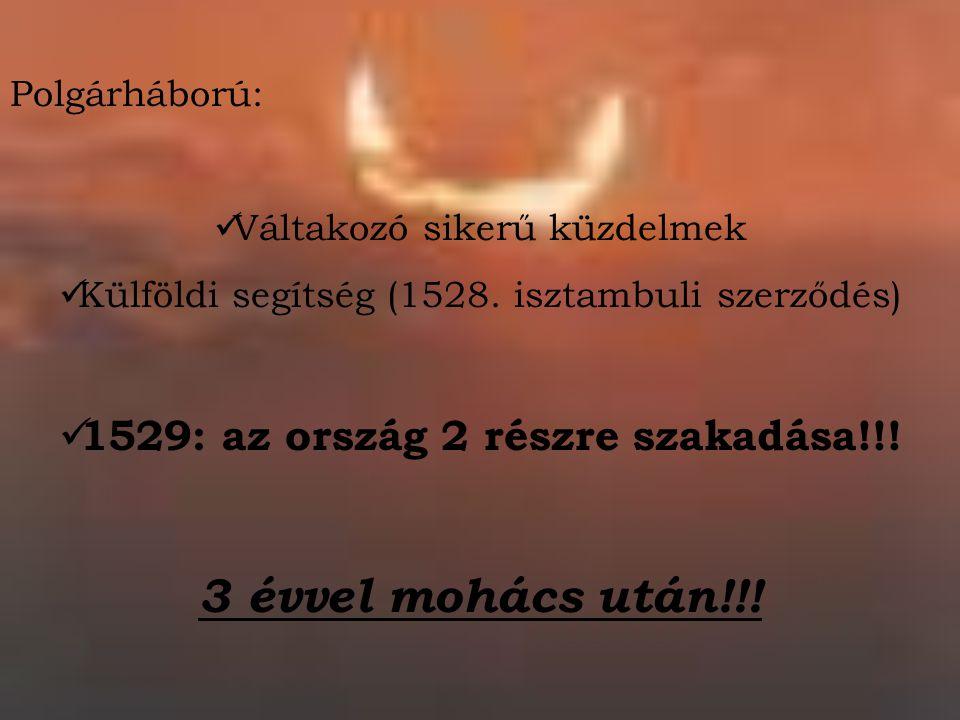1529: az ország 2 részre szakadása!!!