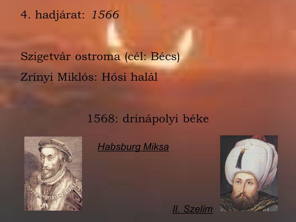 Szigetvár ostroma (cél: Bécs) Zrínyi Miklós: Hősi halál