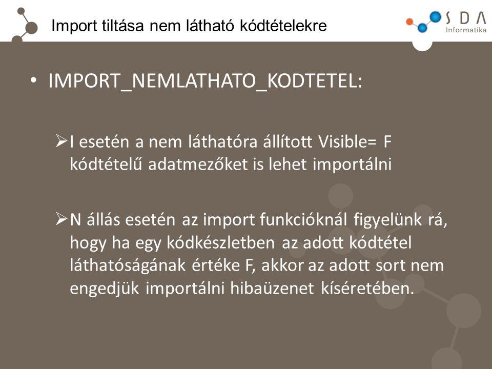 Import tiltása nem látható kódtételekre
