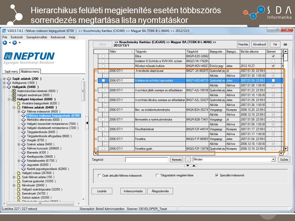 Hierarchikus felületi megjelenítés esetén többszörös sorrendezés megtartása lista nyomtatáskor