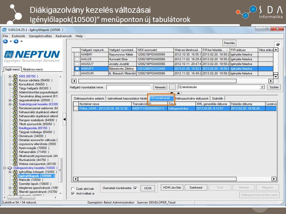 Diákigazolvány kezelés változásai Igénylőlapok(10500) menüponton új tabulátorok