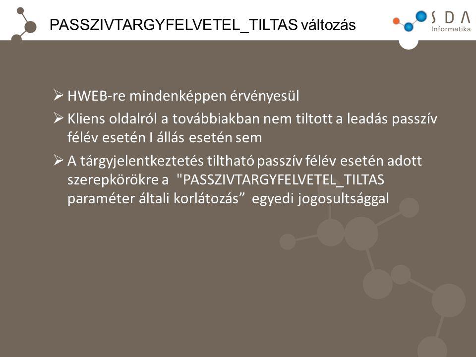PASSZIVTARGYFELVETEL_TILTAS változás