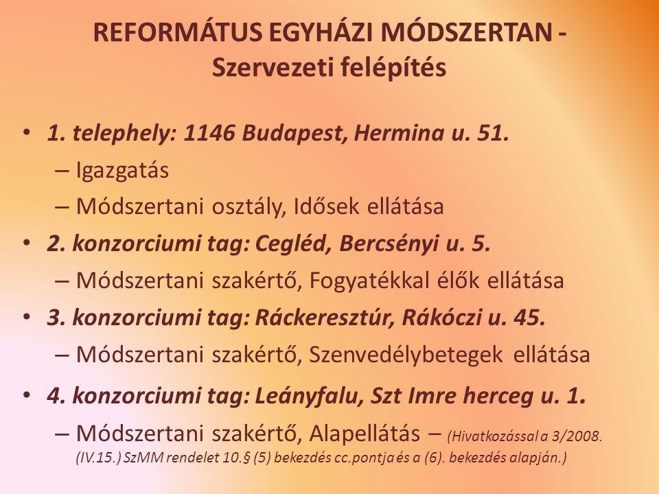REFORMÁTUS EGYHÁZI MÓDSZERTAN - Szervezeti felépítés
