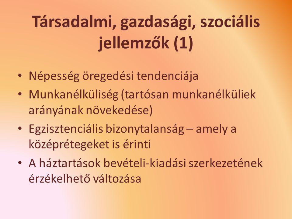 Társadalmi, gazdasági, szociális jellemzők (1)