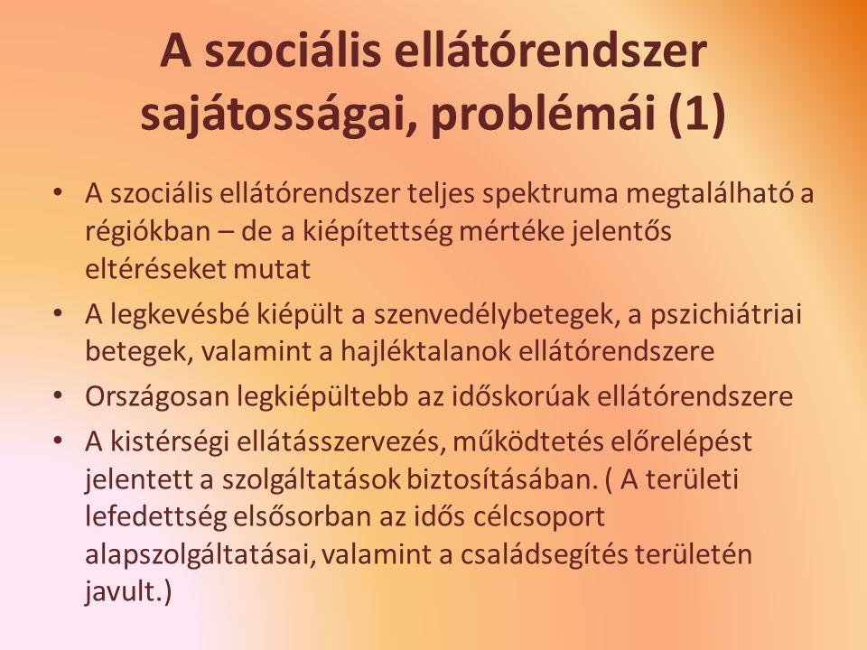 A szociális ellátórendszer sajátosságai, problémái (1)