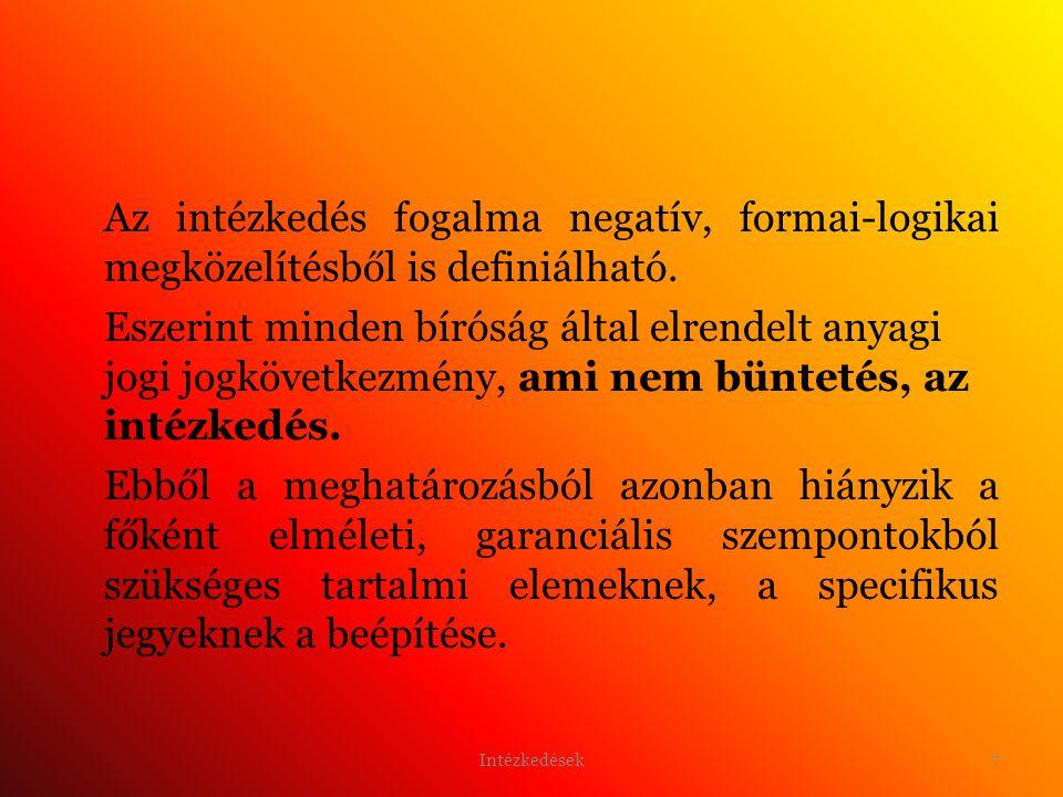 Az intézkedés fogalma negatív, formai-logikai megközelítésből is definiálható.