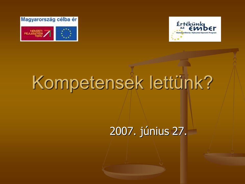 Kompetensek lettünk 2007. június 27.