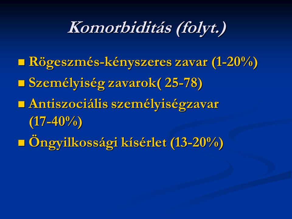 Komorbiditás (folyt.) Rögeszmés-kényszeres zavar (1-20%)
