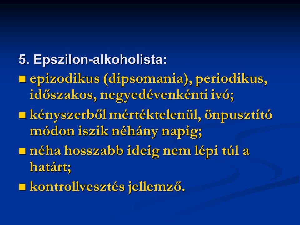 epizodikus (dipsomania), periodikus, időszakos, negyedévenkénti ivó;