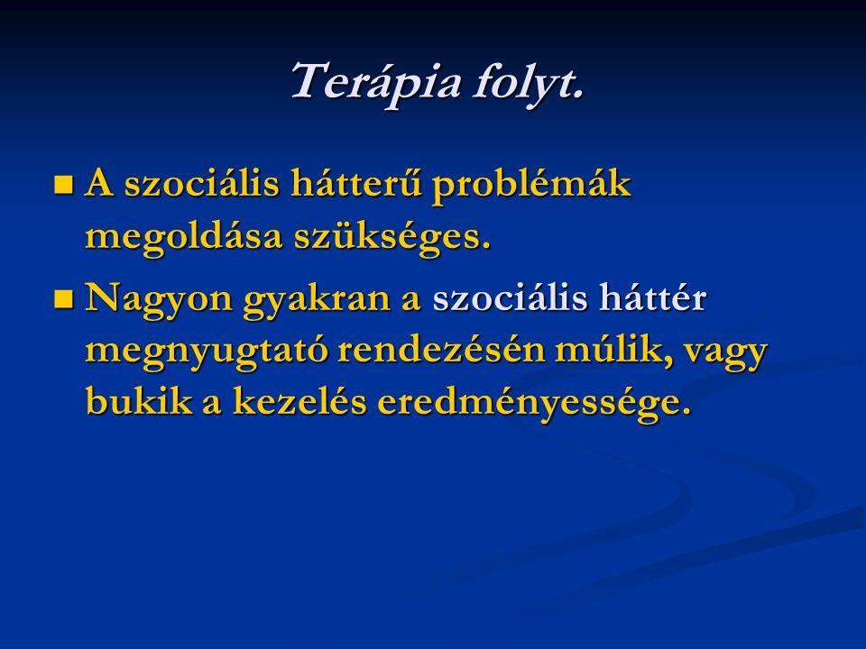Terápia folyt. A szociális hátterű problémák megoldása szükséges.