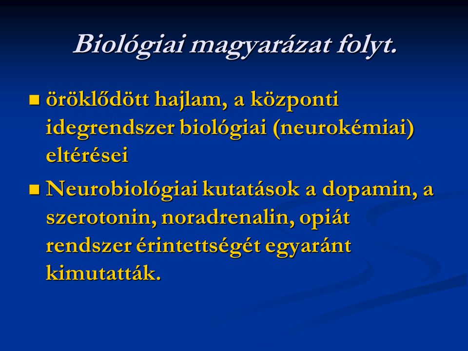 Biológiai magyarázat folyt.