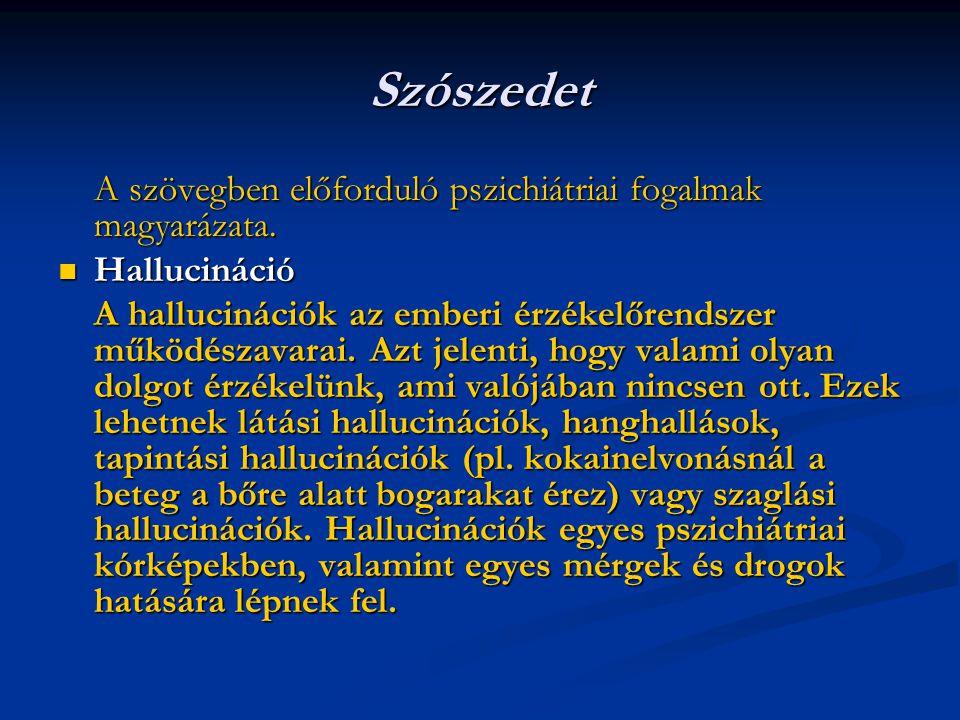 Szószedet A szövegben előforduló pszichiátriai fogalmak magyarázata.