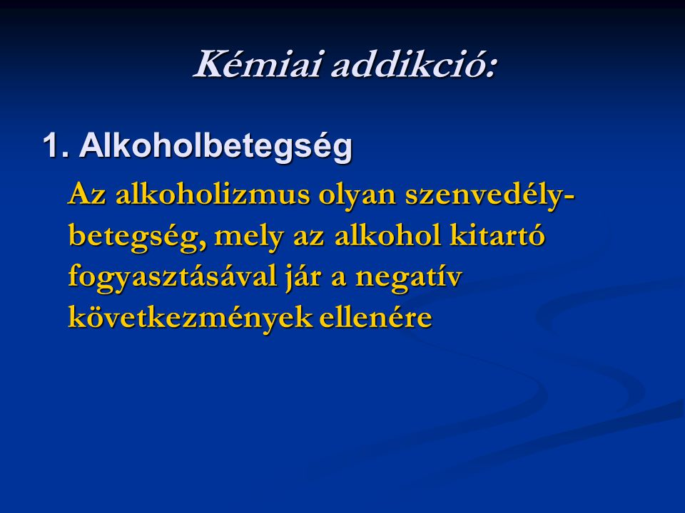 Kémiai addikció: 1. Alkoholbetegség