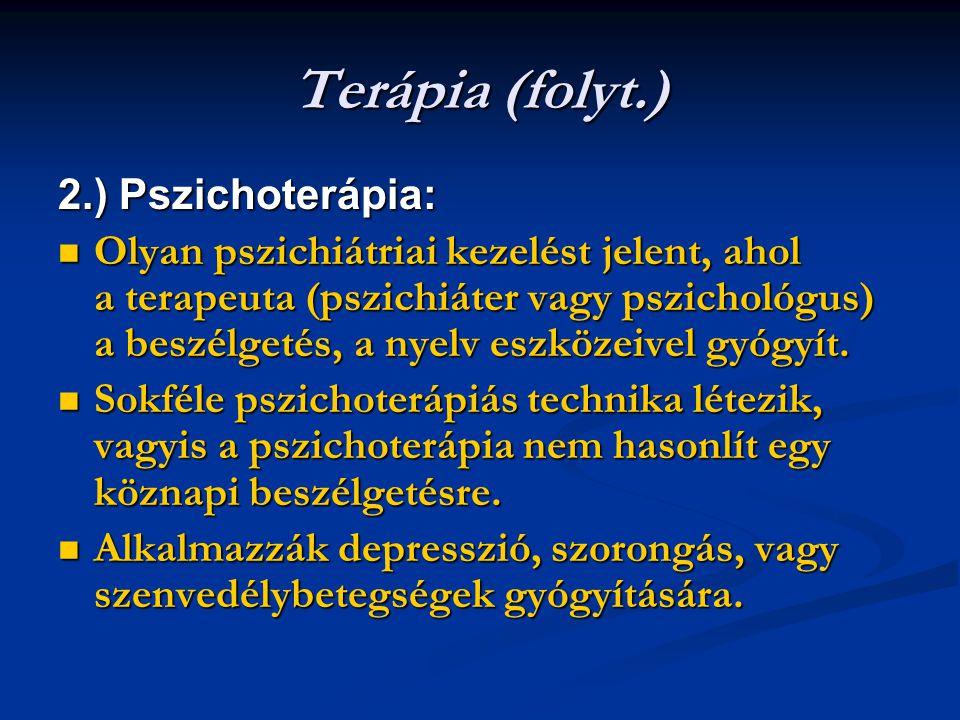 Terápia (folyt.) 2.) Pszichoterápia: