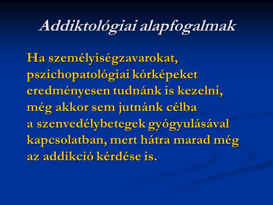 Addiktológiai alapfogalmak