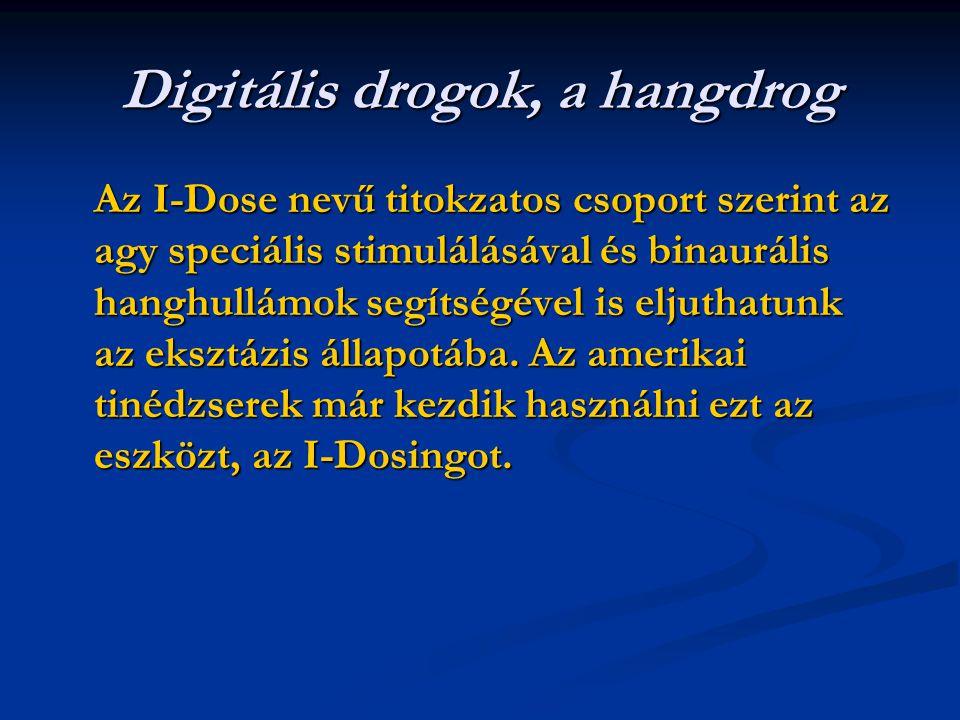 Digitális drogok, a hangdrog