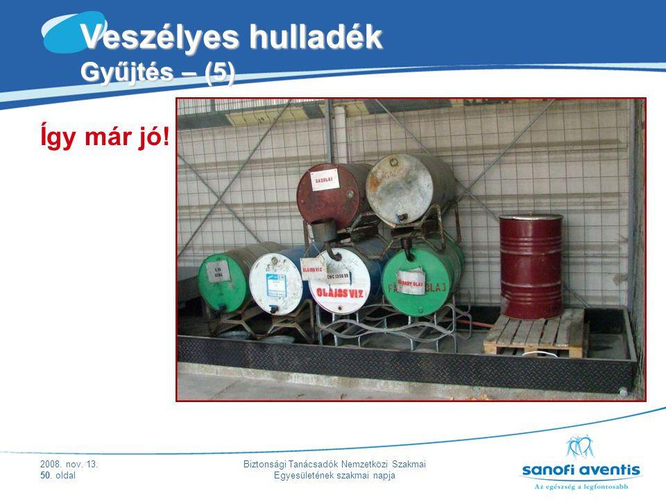 Veszélyes hulladék Gyűjtés – (5)