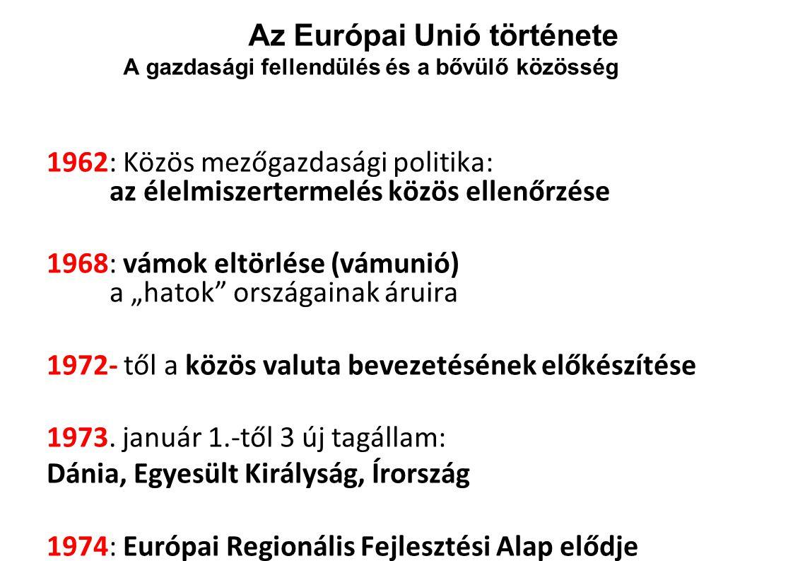Az Európai Unió története A gazdasági fellendülés és a bővülő közösség