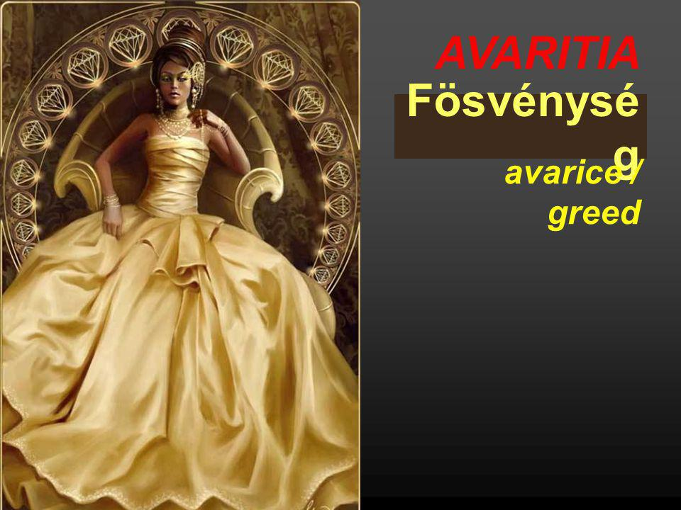 AVARITIA Fösvénység avarice / greed