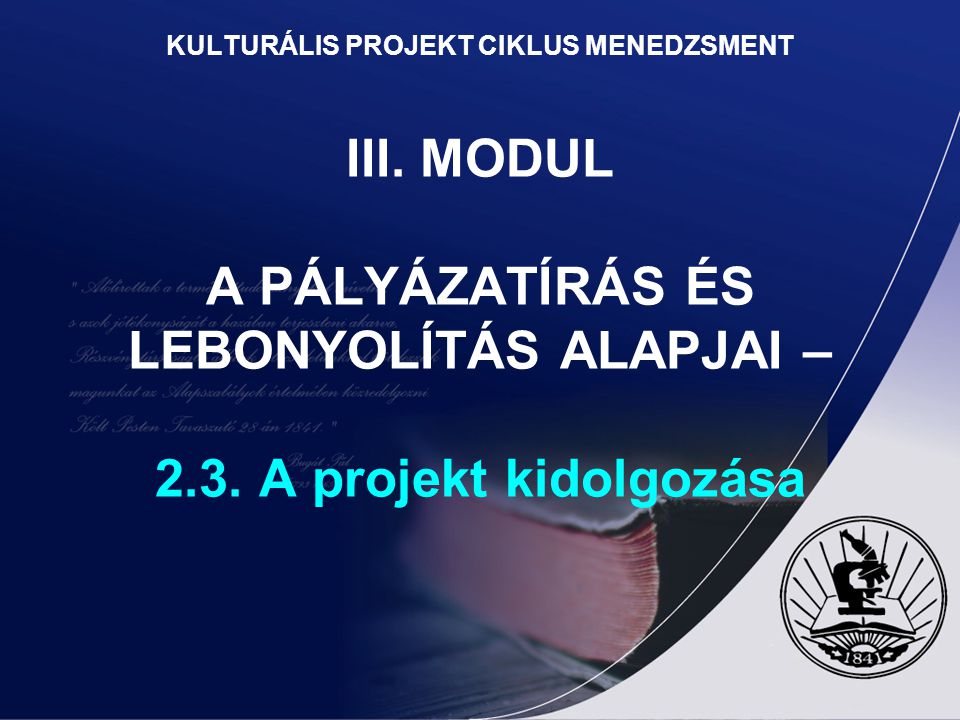 KULTURÁLIS PROJEKT CIKLUS MENEDZSMENT III
