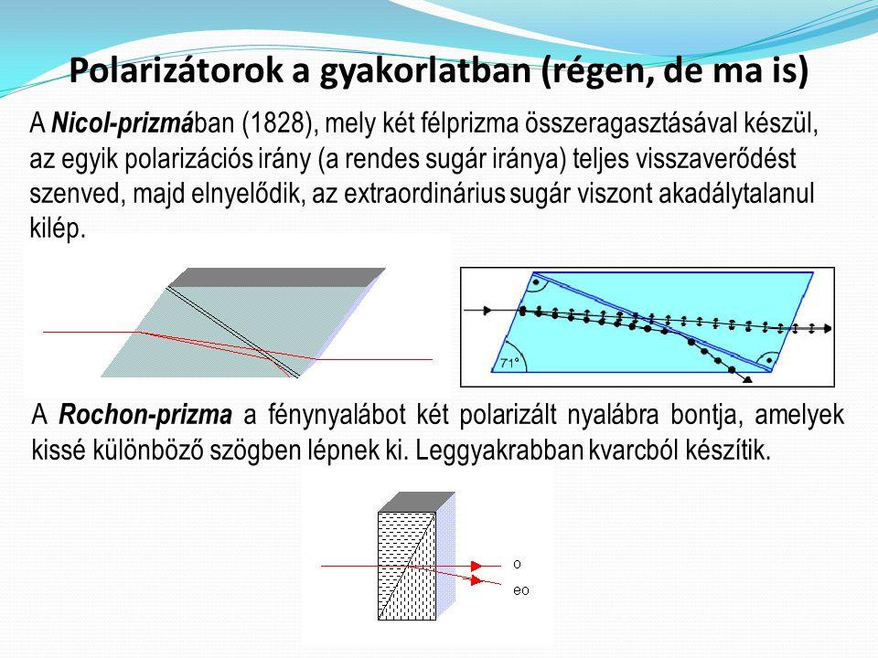 Polarizátorok a gyakorlatban (régen, de ma is)