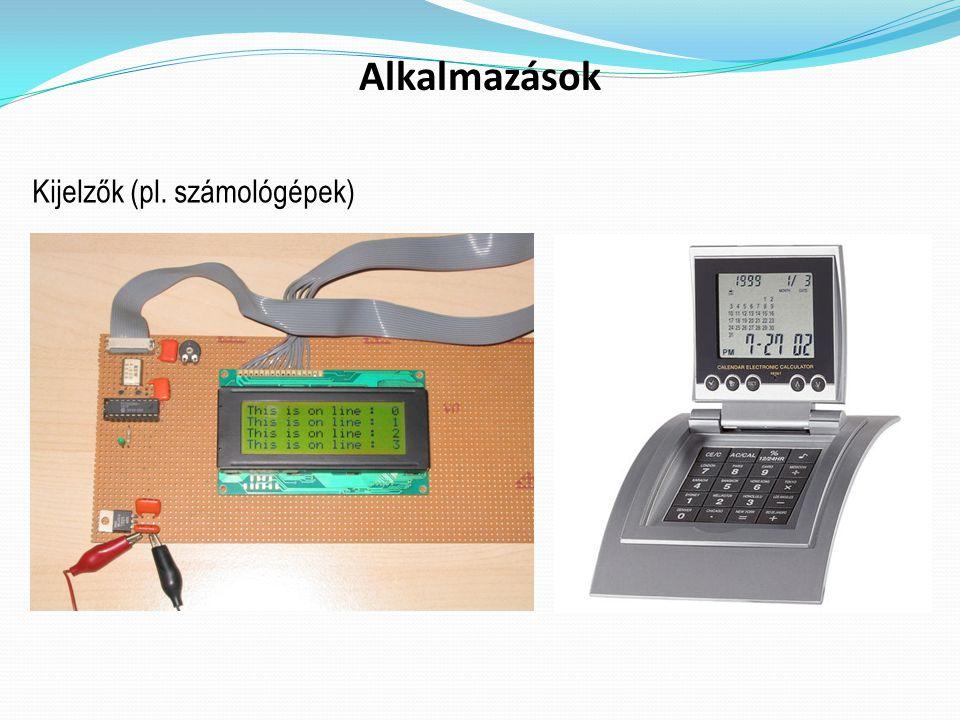 Alkalmazások Kijelzők (pl. számológépek)