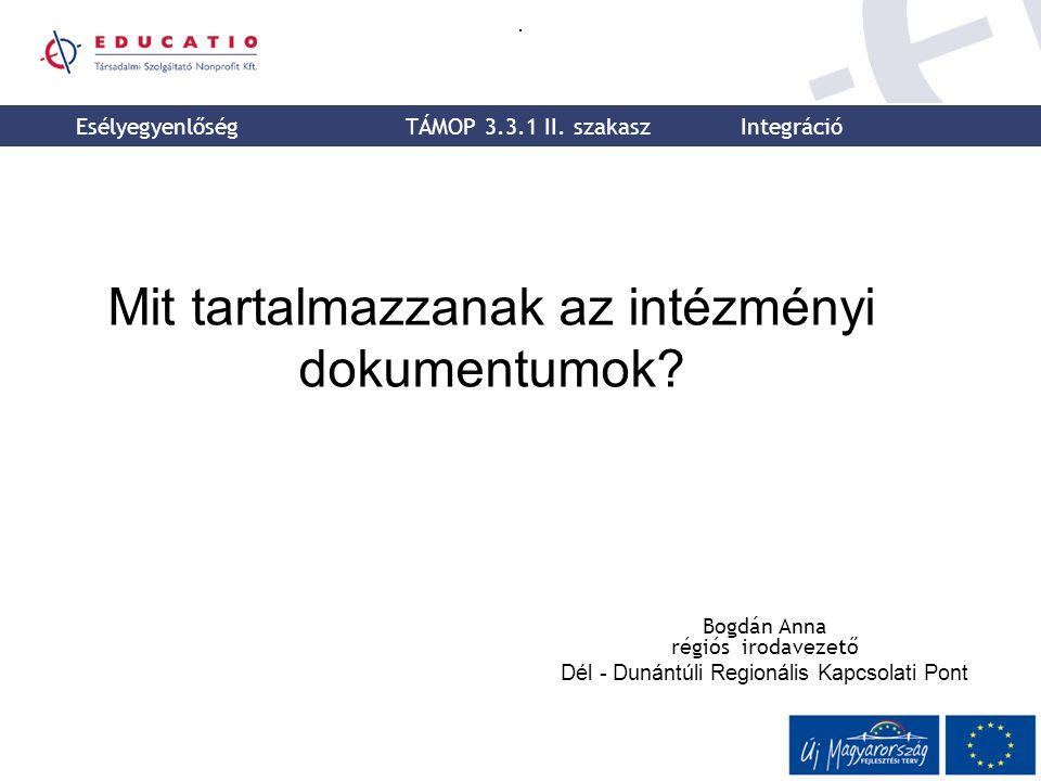 Mit tartalmazzanak az intézményi dokumentumok