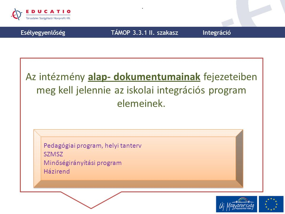 . Esélyegyenlőség. TÁMOP 3.3.1 II. szakasz. Integráció.