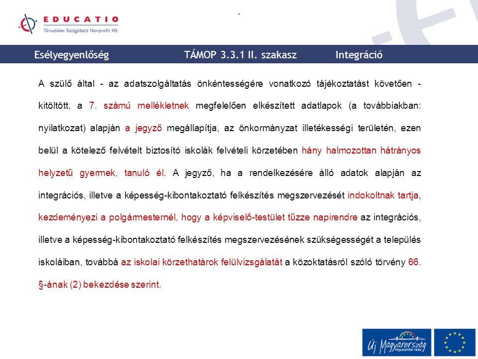 Esélyegyenlőség TÁMOP 3.3.1 II. szakasz Integráció