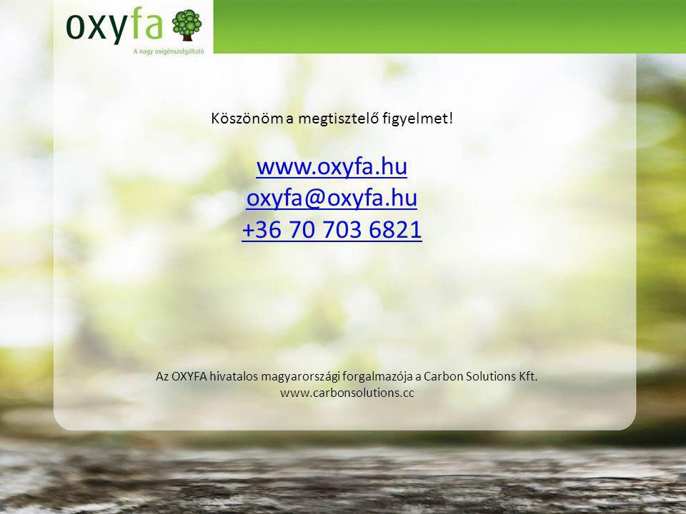 www.oxyfa.hu oxyfa@oxyfa.hu +36 70 703 6821