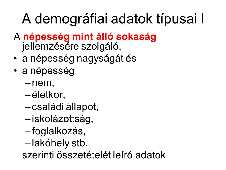 A demográfiai adatok típusai I