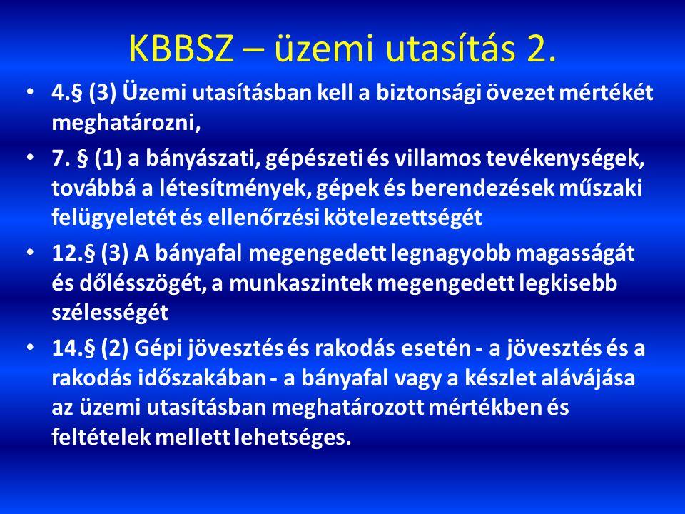 KBBSZ – üzemi utasítás 2. 4.§ (3) Üzemi utasításban kell a biztonsági övezet mértékét meghatározni,