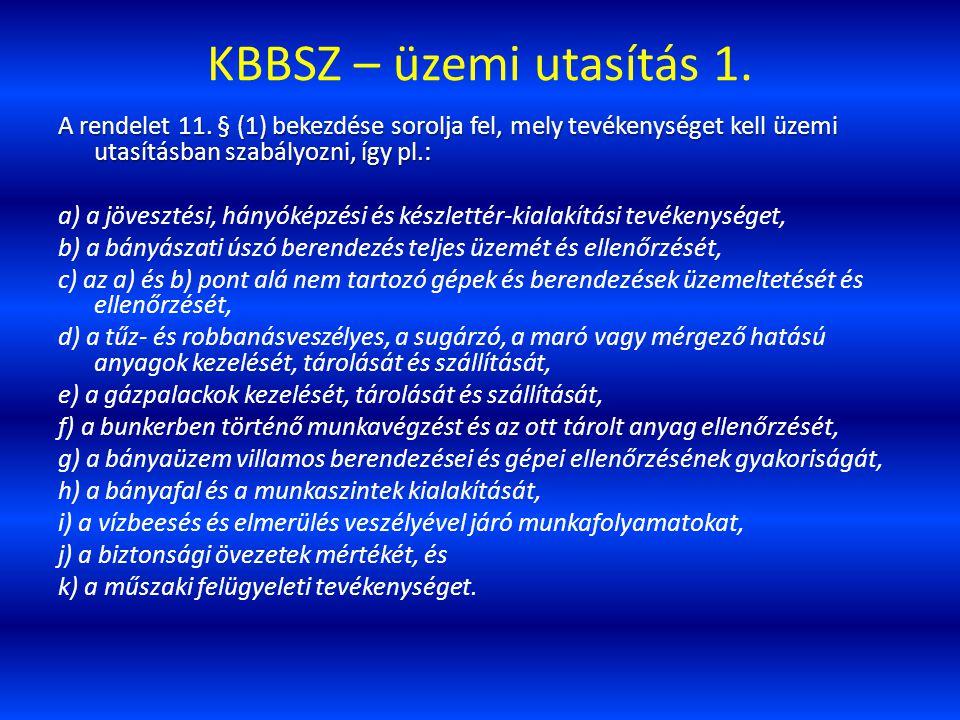 KBBSZ – üzemi utasítás 1. A rendelet 11. § (1) bekezdése sorolja fel, mely tevékenységet kell üzemi utasításban szabályozni, így pl.:
