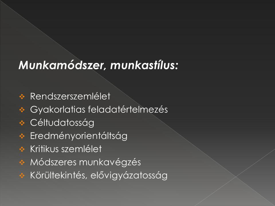 Munkamódszer, munkastílus: