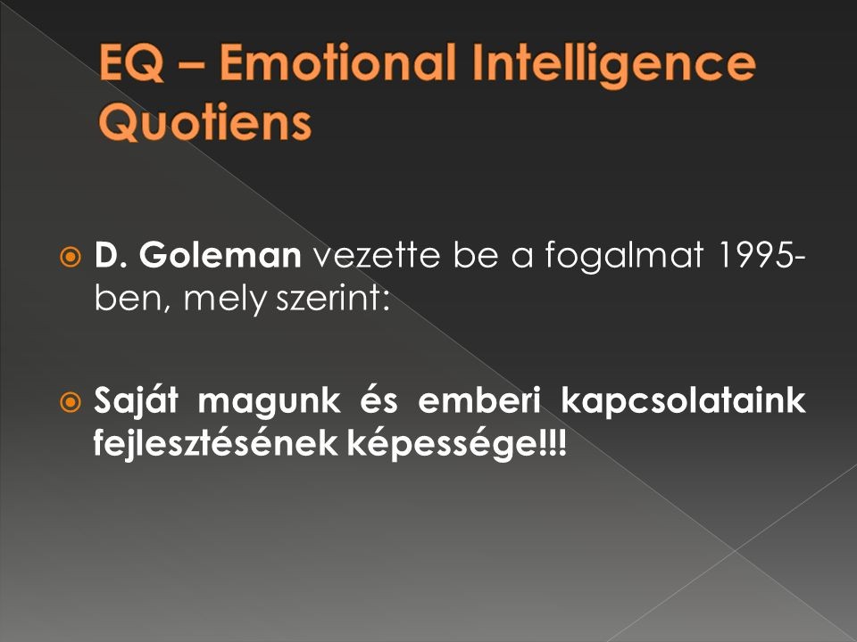EQ – Emotional Intelligence Quotiens