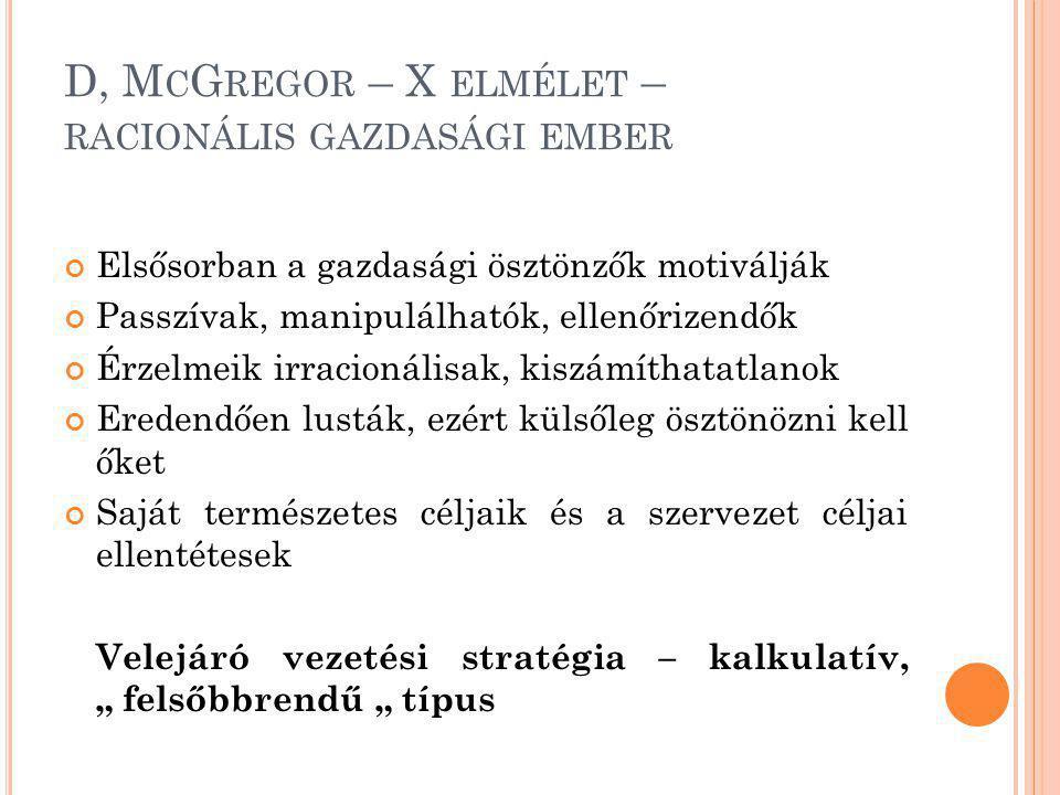 D, McGregor – X elmélet – racionális gazdasági ember