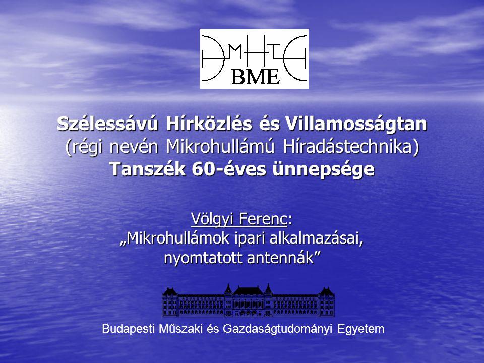 """Völgyi Ferenc: """"Mikrohullámok ipari alkalmazásai, nyomtatott antennák"""