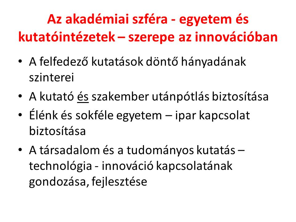 Az akadémiai szféra - egyetem és kutatóintézetek – szerepe az innovációban